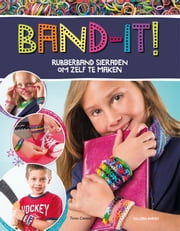 Band-it! - rubberband sieraden om zelf te maken ebook by Colleen Dorsey
