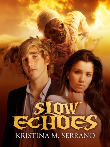 Slow Echoes ebook by Kristina M. Serrano