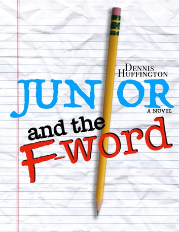 Junior and the F-Word ebook by Dennis Huffington