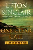 One Clear Call ebook by Upton Sinclair