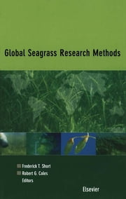 Global Seagrass Research Methods ebook by F.T. Short,R.G. Coles