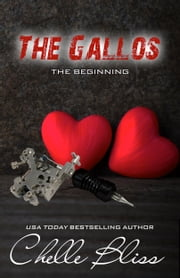 The Gallos - The Beginning ebook by Chelle Bliss