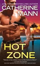 Hot Zone ebook by Catherine Mann