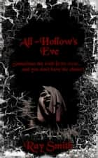 All Hollow's Eve ebook by Ray Smith