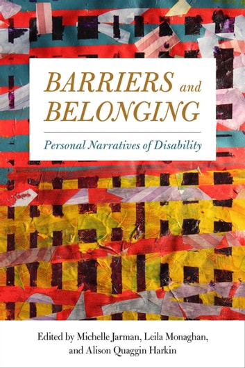 Barriers and Belonging - Personal Narratives of Disability ebook by