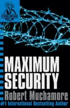 Maximum Security - Book 3 ebook by Robert Muchamore