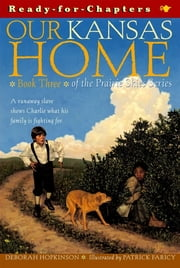 Our Kansas Home ebook by Deborah Hopkinson,Patrick Faricy