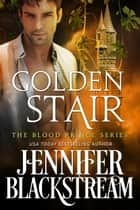 Golden Stair - (Blood Prince series Book 3) ebook by Jennifer Blackstream