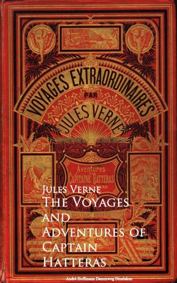 The Voyages and Adventures of Captain Hatteras ebook by Jules  Verne
