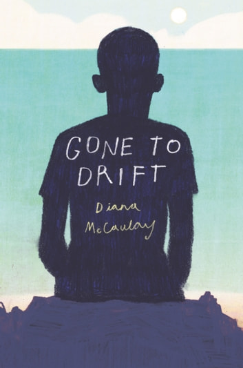 Gone to Drift ebook by Diana McCaulay