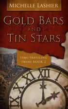 Gold Bars and Tin Stars ebook by Michelle Lashier