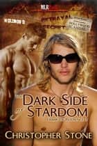 The Dark Side of Stardom ebook by Christopher Stone