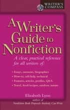 Writer's Guide to Nonfiction ebook by Elizabeth Lyon
