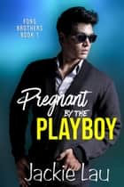 Pregnant by the Playboy ebook by Jackie Lau