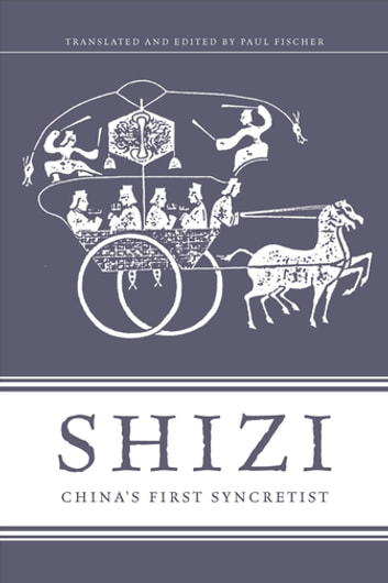 Shizi - China's First Syncretist ebook by