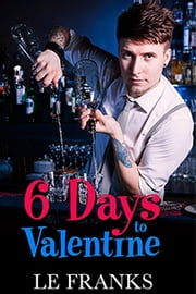 6 Days to Valentine ebook by LE Franks