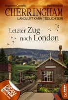 Cherringham - Letzter Zug nach London - Landluft kann tödlich sein ebook by Matthew Costello, Neil Richards, Sabine Schilasky