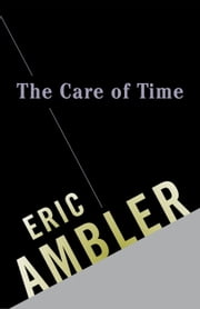 The Care of Time ebook by Eric Ambler