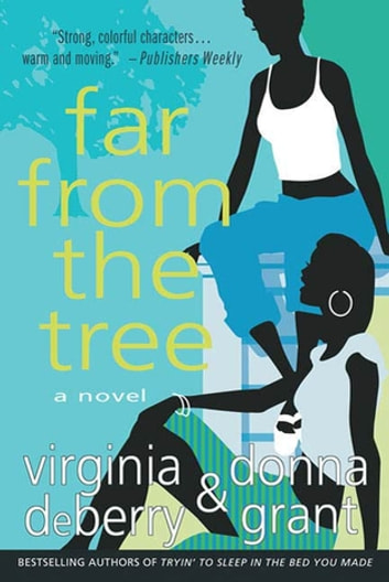 Far from the Tree - A Novel ebook by Donna Grant,Virginia DeBerry