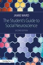 The Student's Guide to Social Neuroscience ebook by Jamie Ward