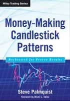 Money-Making Candlestick Patterns ebook by Steve Palmquist,Oliver L. Velez
