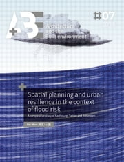 Spatial planning and urban resilience in the context of flood risk. - A comparative study of Kaohsiung, Tainan and Rotterdam ebook by Pei-Wen Lu