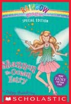 Rainbow Magic Special Edition: Shannon the Ocean Fairy ebook by Daisy Meadows