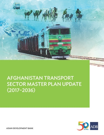 Afghanistan Transport Sector Master Plan Update (2017-2036) ebook by Asian Development Bank