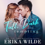 Tall, Dark and Tempting (Tall, Dark and Sexy Series Book 3) audiobook by Erika Wilde