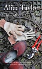 The Gift of a Garden ebook by Alice Taylor