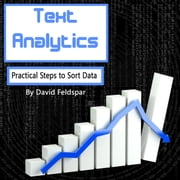Text Analytics - Practical Steps to Sort Data audiobook by David Feldspar