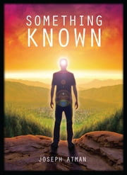 Something Known ebook by Joseph Atman
