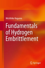 Fundamentals of Hydrogen Embrittlement ebook by Michihiko Nagumo