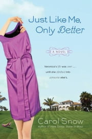 Just Like Me, Only Better ebook by Carol Snow