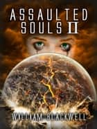 Assaulted Souls II ebook by William Blackwell