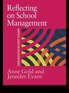 Reflecting On School Management ebook by Jennifer Evans,Anne Gold