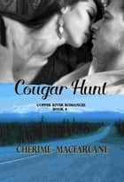 Cougar Hunt ebook by Cherime MacFarlane