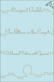 The Pattern in the Carpet - A Personal History with Jigsaws ebook by Margaret Drabble