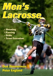Men's Lacrosse ebook by Don Zimmerman, Peter England