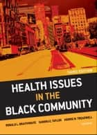 Health Issues in the Black Community ebook by Ronald L. Braithwaite,Sandra E. Taylor,Henrie M. Treadwell