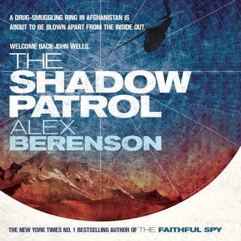The Shadow Patrol audiobook by Alex Berenson