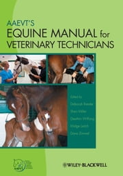 AAEVT's Equine Manual for Veterinary Technicians ebook by Deborah Reeder,Sheri Miller,DeeAnn Wilfong,Midge Leitch,Dana Zimmel