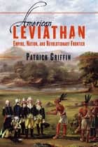 American Leviathan ebook by Patrick Griffin