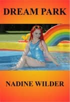 Dream Park ebook by Nadine Wilder