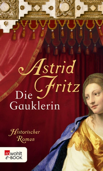 Die Gauklerin ebook by Astrid Fritz