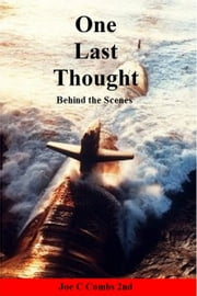 One Last Thought: Behind the Scenes ebook by Joe C Combs 2nd