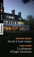 Secret à haut risque - La disparue d'Eagle Mountain ebook by Jennifer Morey, Cindi Myers