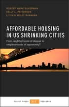 Affordable housing in US shrinking cities ebook by Robert Mark Silverman,Kelly L. Patterson