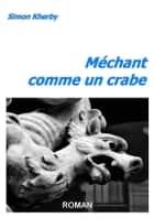 Méchant comme un crabe ebook by Simon Kherby