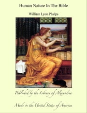 Human Nature In The Bible ebook by William Lyon Phelps